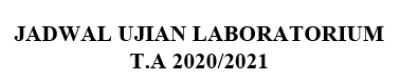 Pelaksanaan Ujian Laboratorium TA 2020/2021